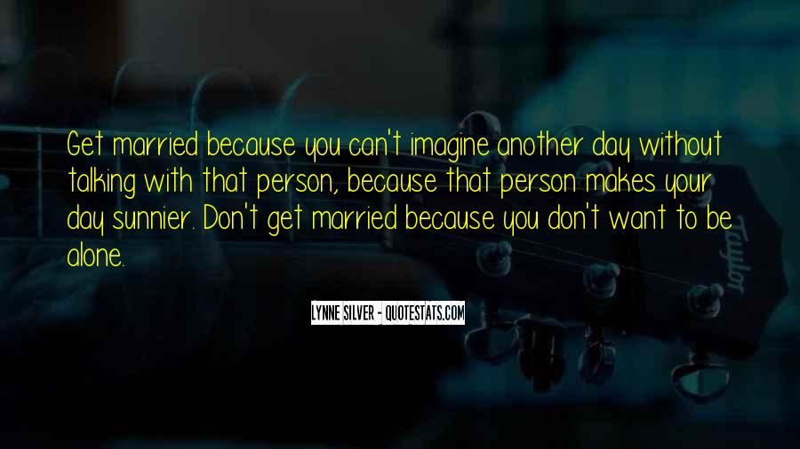 Can't Imagine Life Without You Quotes #668305