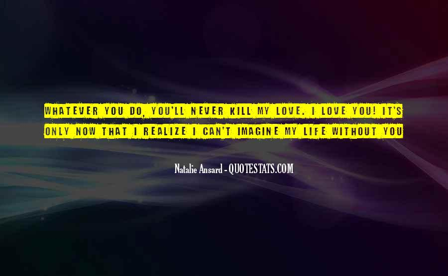 Can't Imagine Life Without You Quotes #70723