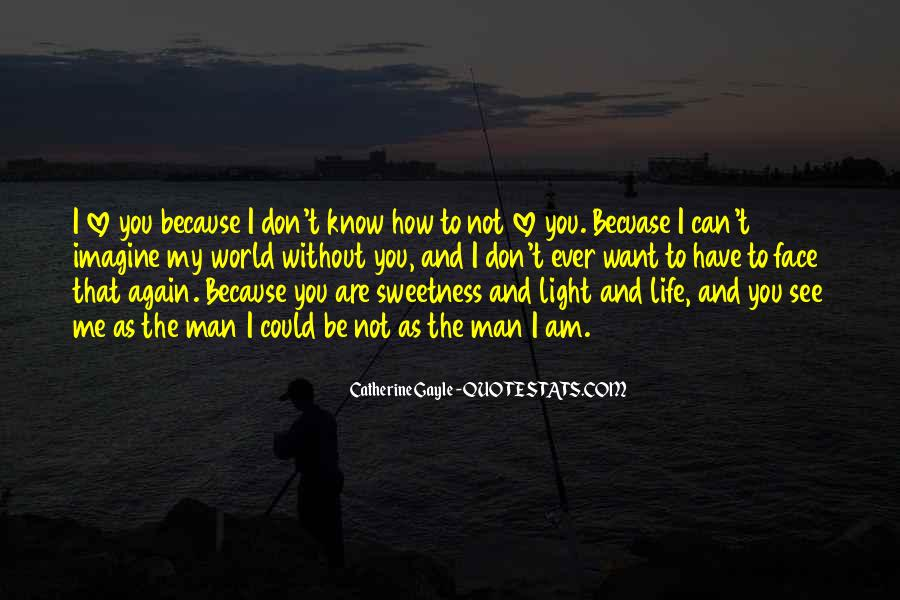 Can't Imagine Life Without You Quotes #915511