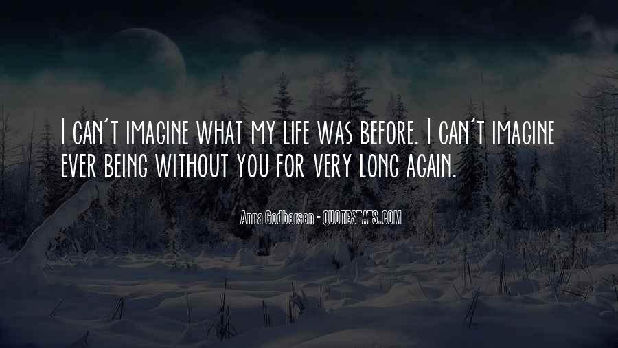 Can't Imagine Life Without You Quotes #938174