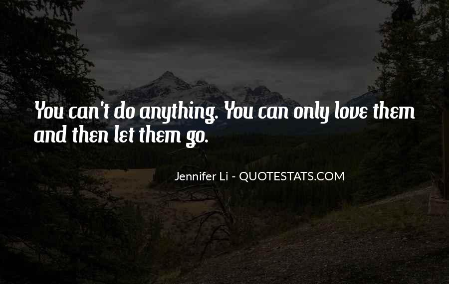 Can't Let You Go Love Quotes #1168874