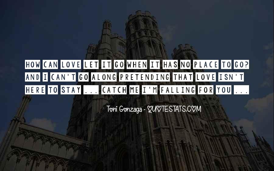 Can't Let You Go Love Quotes #117750