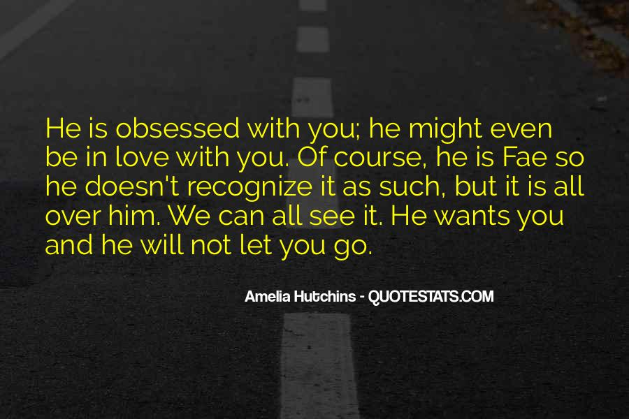 Can't Let You Go Love Quotes #1520503