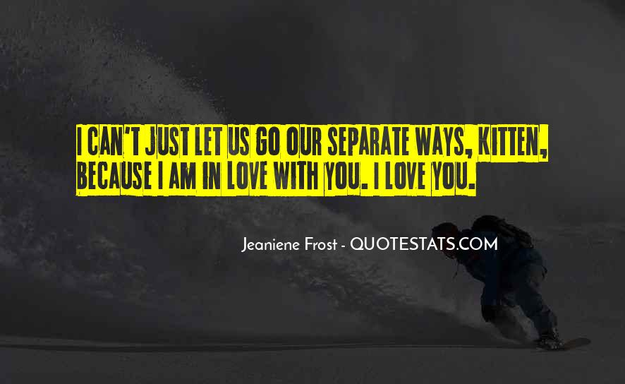 Can't Let You Go Love Quotes #1714877