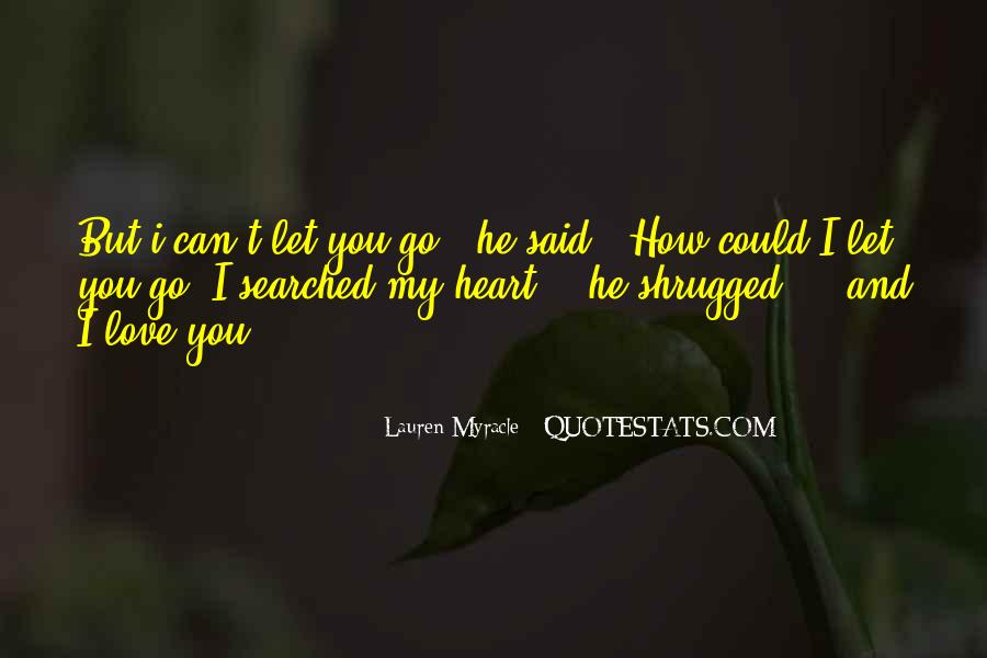 Can't Let You Go Love Quotes #1777815