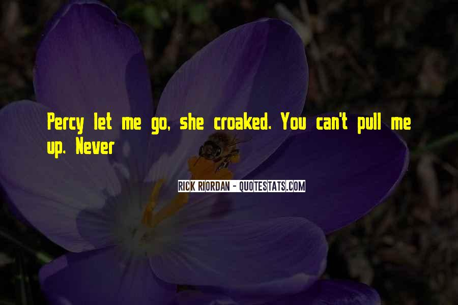 Can't Let You Go Love Quotes #268189