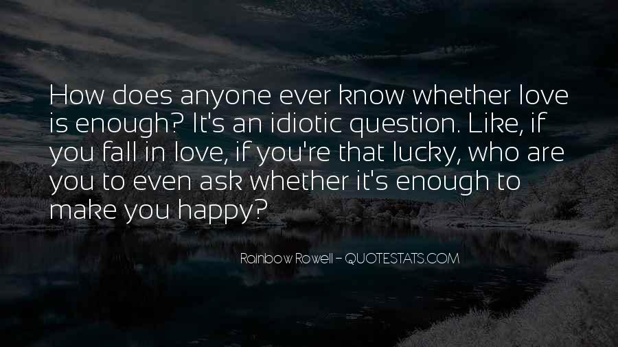 Can't Make Anyone Happy Quotes #1569279