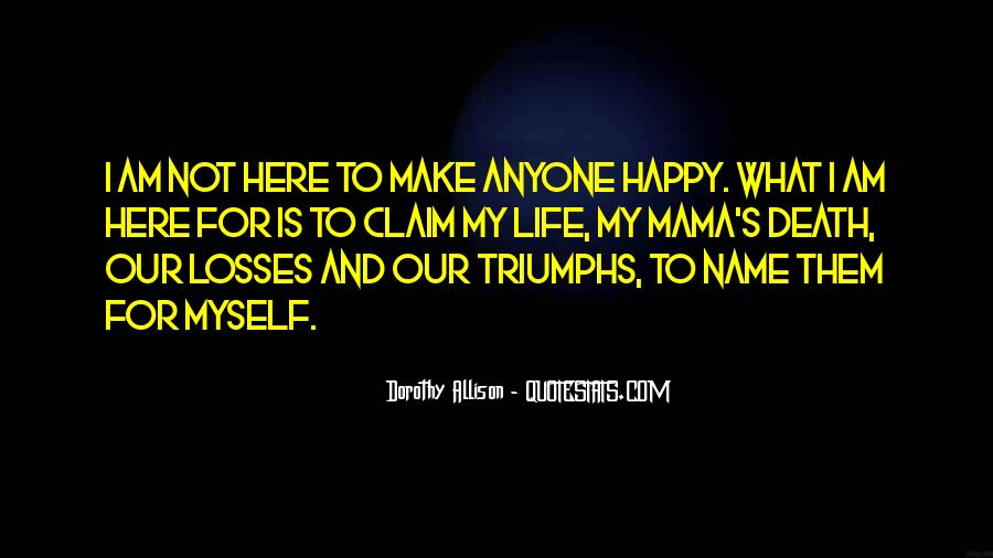 Can't Make Anyone Happy Quotes #1876852