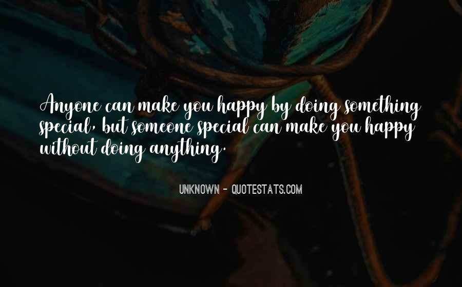 Can't Make Anyone Happy Quotes #339359