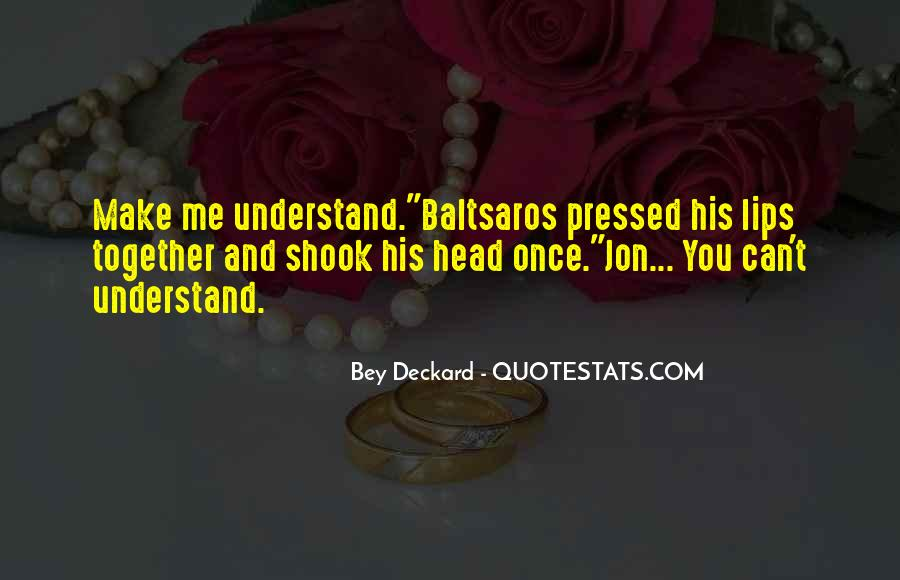 Can't Make You Understand Quotes #1544600