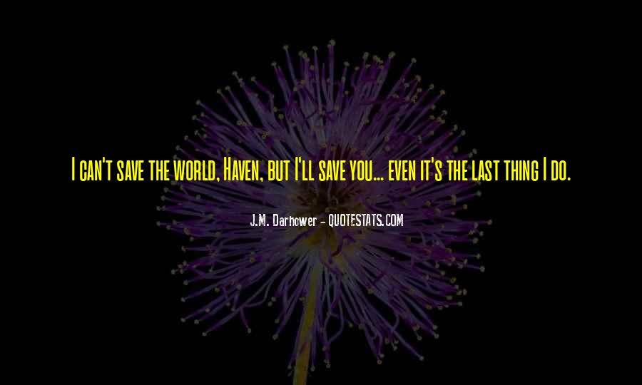 Can't Save The World Quotes #1058773