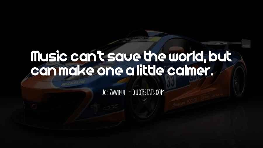 Can't Save The World Quotes #1415326