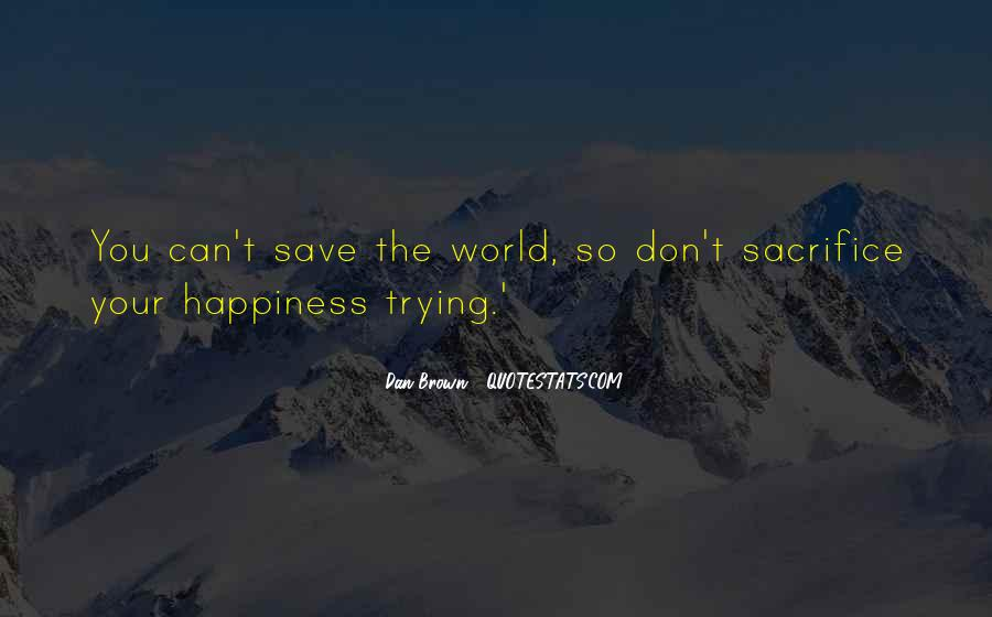 Can't Save The World Quotes #1807595