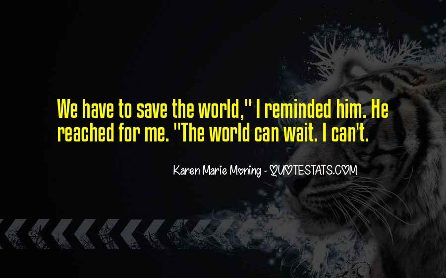 Can't Save The World Quotes #1844897