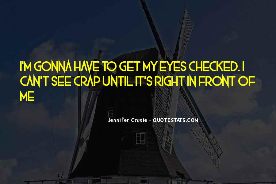 Can't See My Eyes Quotes #1059453