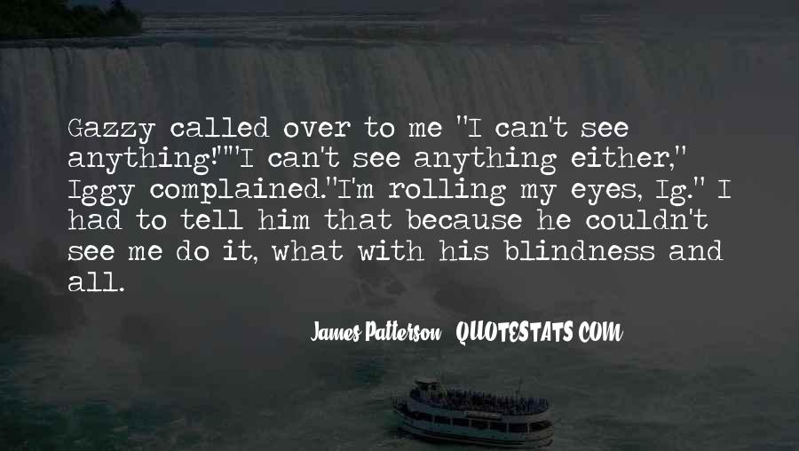 Can't See My Eyes Quotes #1342912