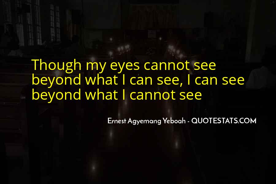 Can't See My Eyes Quotes #43177