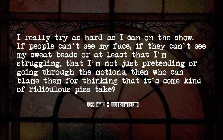Can't See My Face Quotes #326061