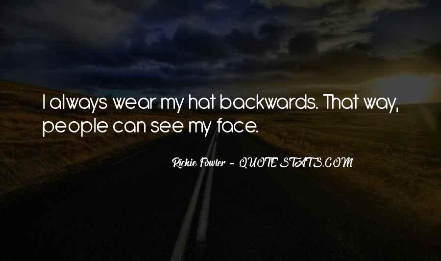Can't See My Face Quotes #498981