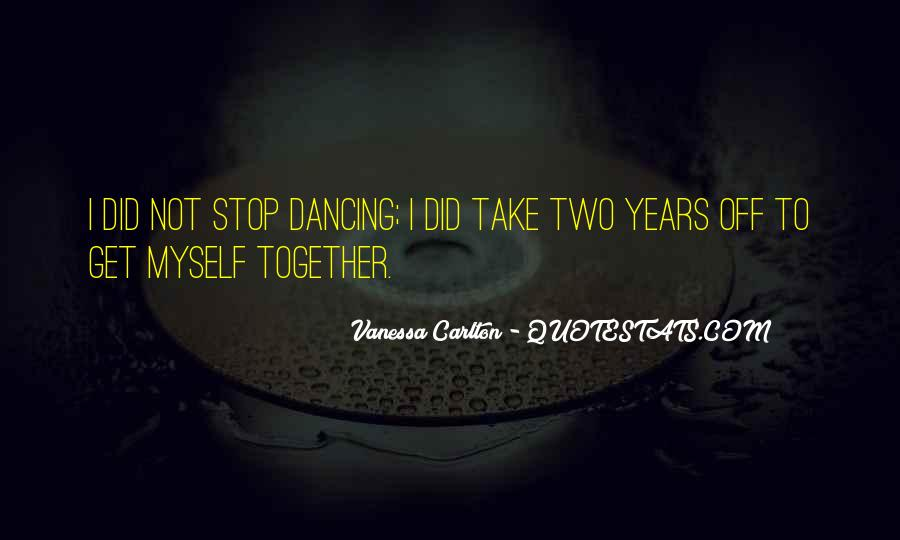 Can't Stop Dancing Quotes #528697