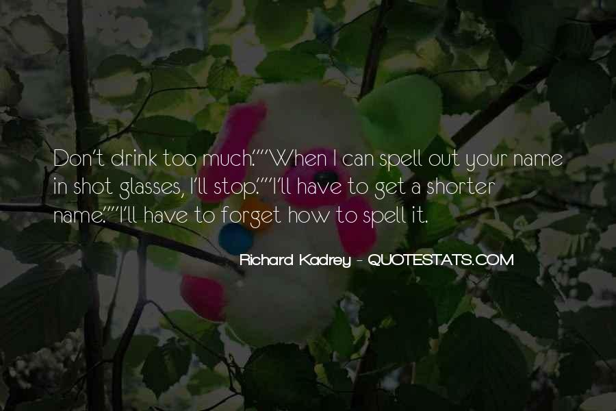 Can't Stop Drinking Quotes #1099431