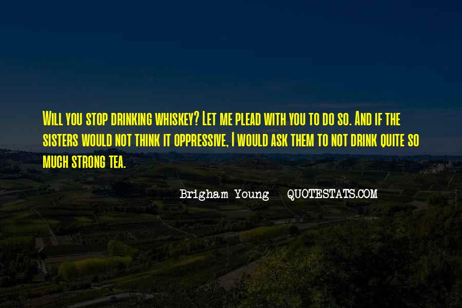 Can't Stop Drinking Quotes #1285156
