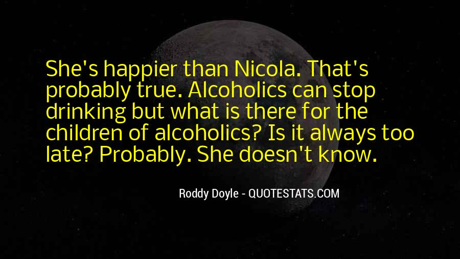 Can't Stop Drinking Quotes #1491912