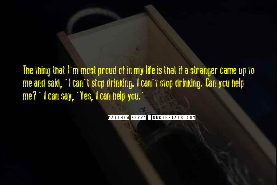 Can't Stop Drinking Quotes #1695742