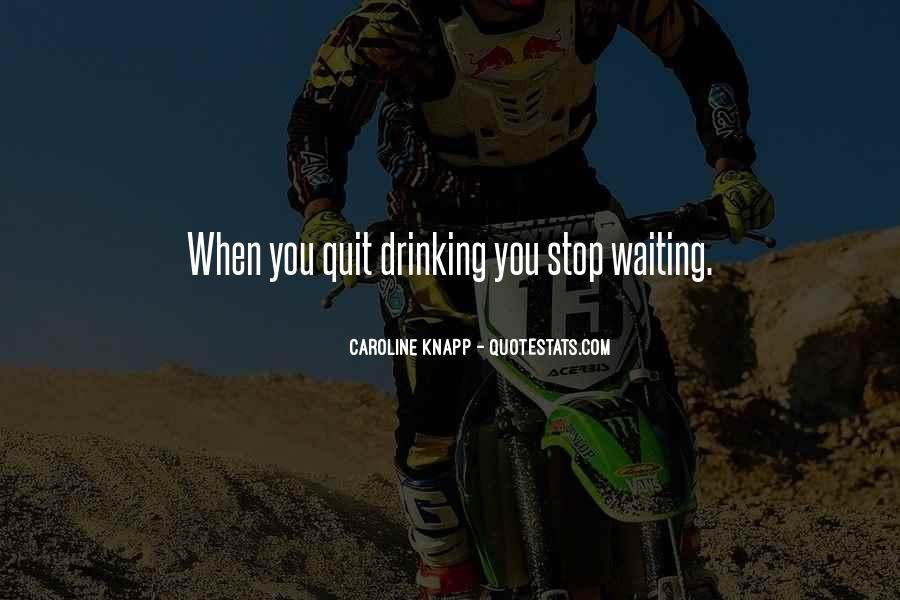 Can't Stop Drinking Quotes #231127