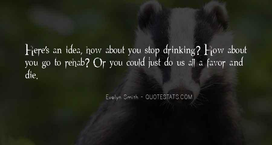 Can't Stop Drinking Quotes #742161
