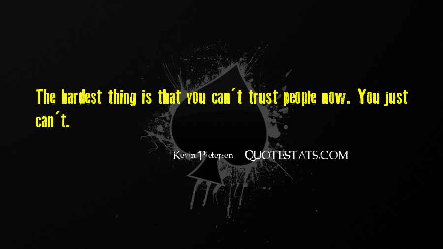 Can't Trust You Quotes #172877