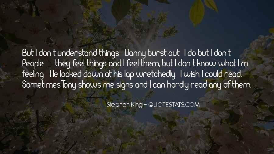 Can't Understand Feeling Quotes #1447066