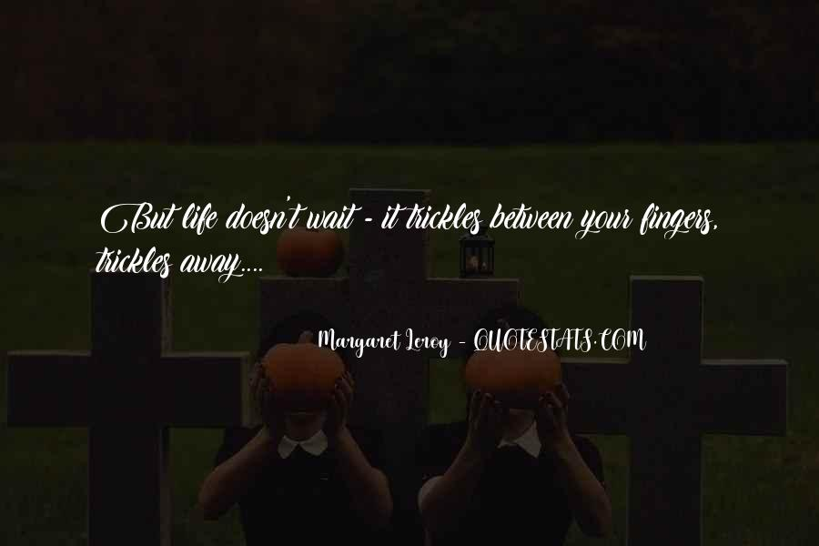 Can't Wait To Get Away Quotes #414853
