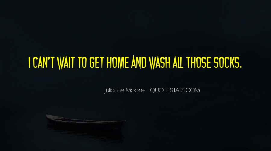 Can't Wait To Go Home Quotes #186873