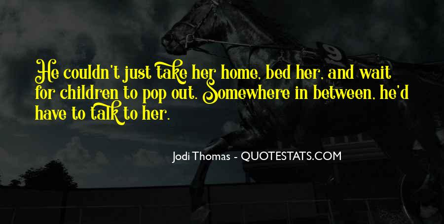 Can't Wait To Go Home Quotes #2469