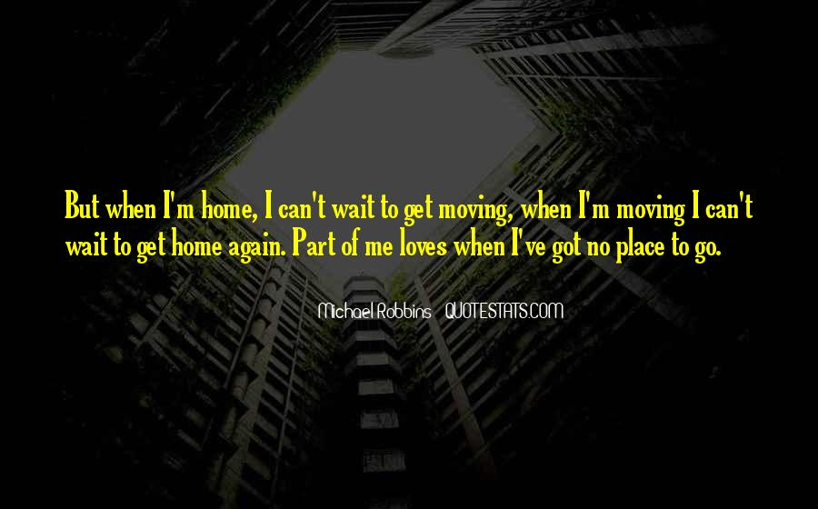 Can't Wait To Go Home Quotes #481089