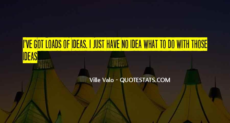Quotes About Loads #357391