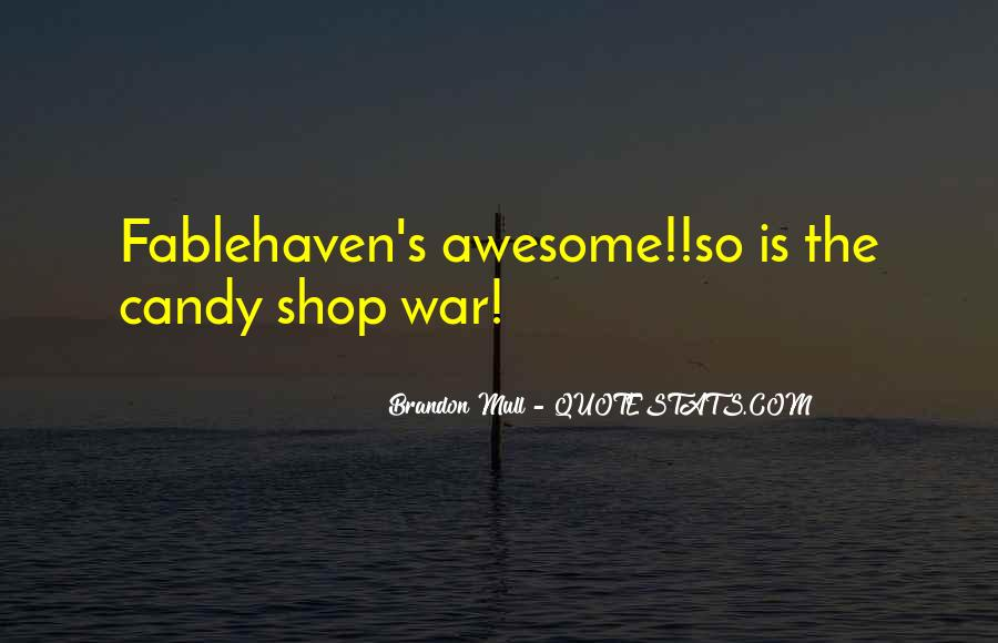 Candy Shop War Quotes #436108