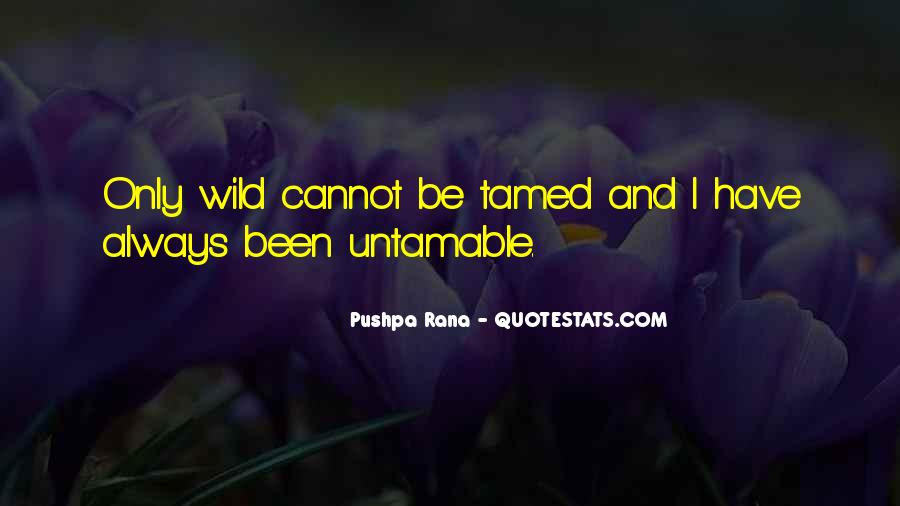 Cannot Be Tamed Quotes #430360