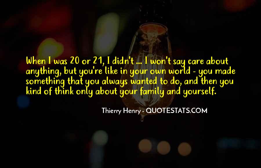Care Only About Yourself Quotes #1428878