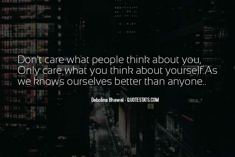 Care Only About Yourself Quotes #1586805