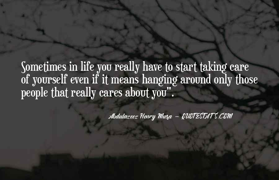 Care Only About Yourself Quotes #651593