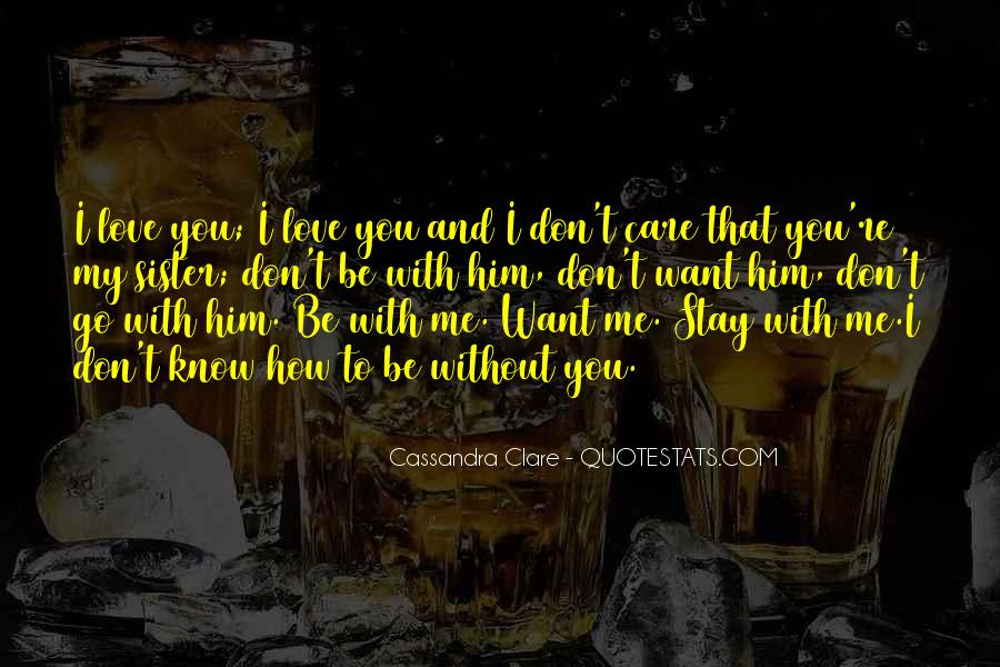 Care Too Much Love Quotes #15115