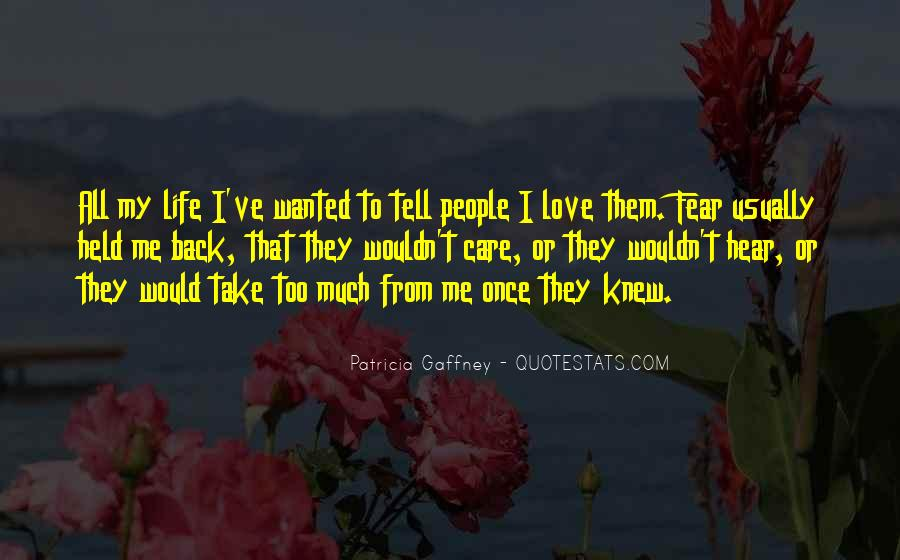 Care Too Much Love Quotes #1669879