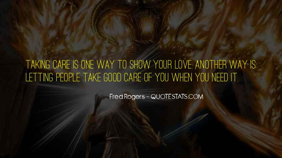 Care Too Much Love Quotes #16789