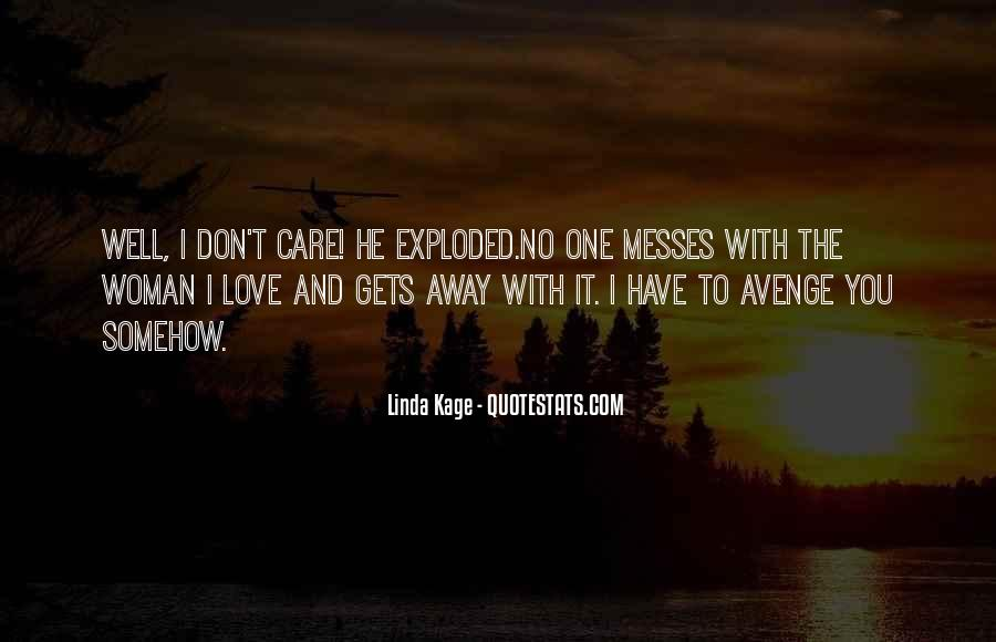 Care Too Much Love Quotes #5174