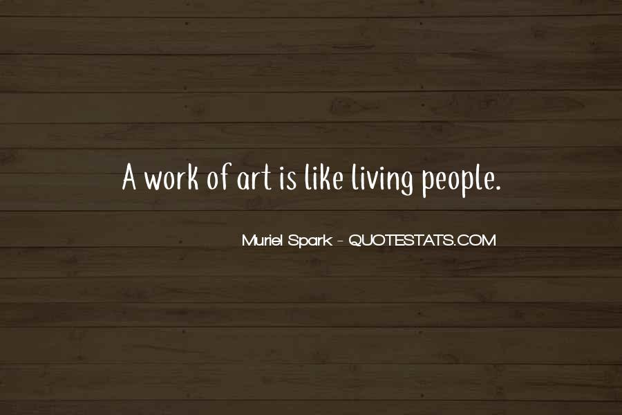 Quotes About Living Art #227264