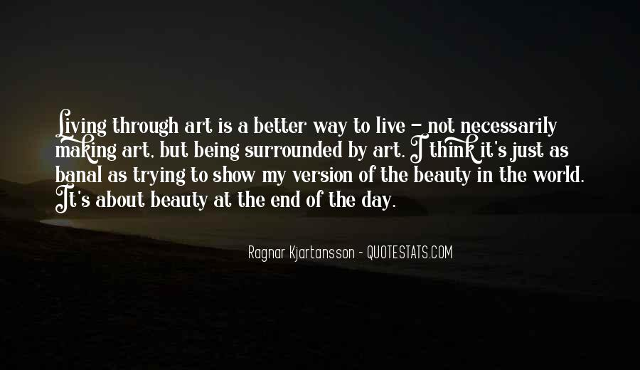 Quotes About Living Art #412078