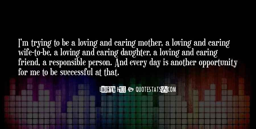 Caring For My Daughter Quotes #1650168
