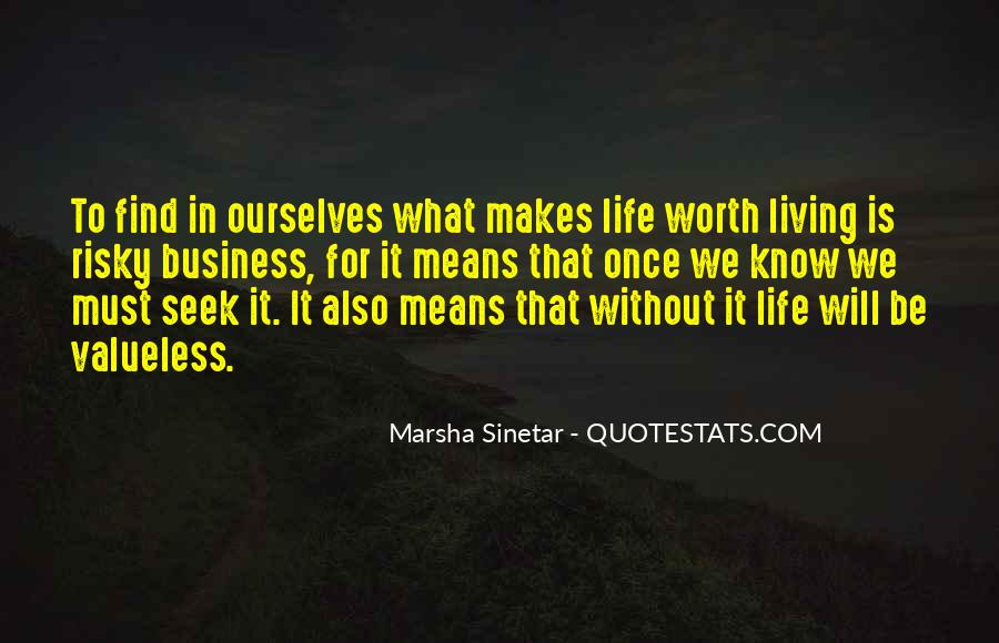 Quotes About Living A Risky Life #259373